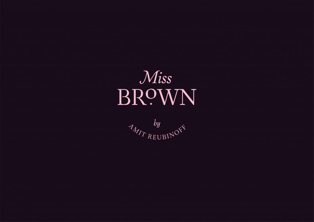 Miss Brown התחנה הראשונה